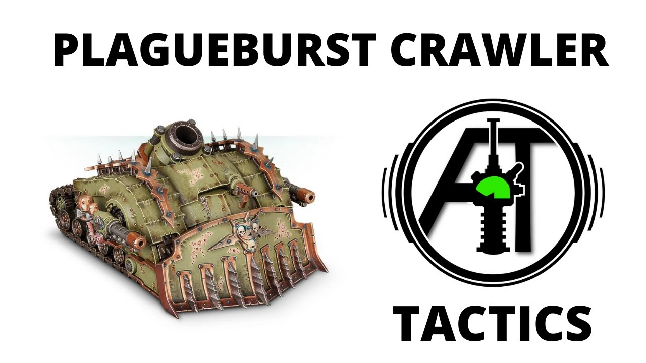 Plagueburst Crawler - Rules, Review and Tactics - Death Guard Strategy Guide
