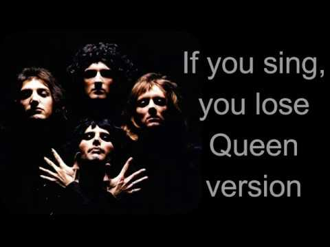 If You Sing,you Lose (Queen Version)