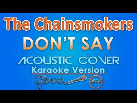 The Chainsmokers - Don't Say feat. Emily Warren KARAOKE (Acoustic) by GMusic