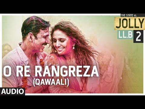 O Re Rangreza Song Lyrics From Jolly LLB 2