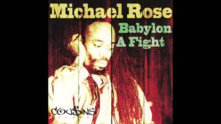 Michael Rose - Babylon A Fight (Full Album)