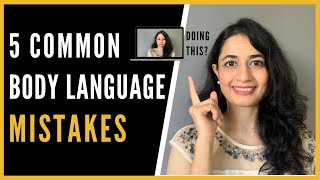 5 Common Body Language Mistakes you MUST avoid!