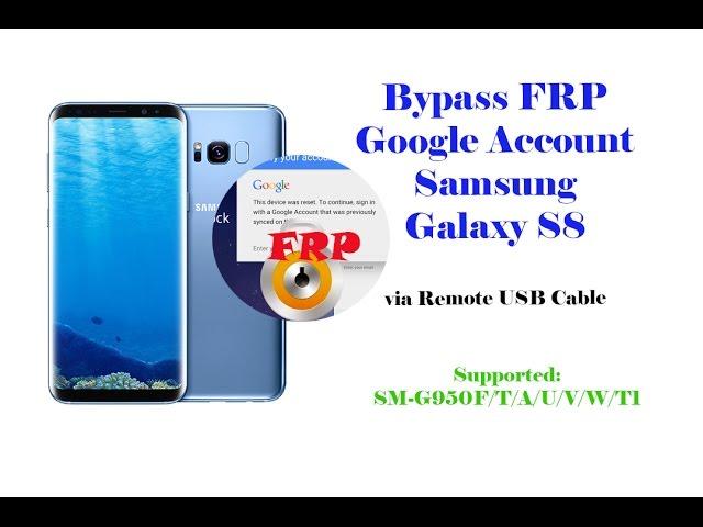 Remove FRP Google Account Galaxy S8 G950F G950U G950W G950N OK by