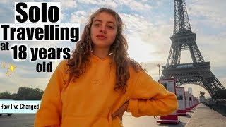 I just got back from Solo Travelling Europe at 18 yrs old - & I