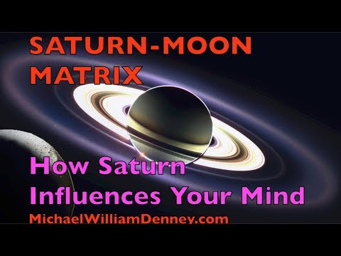 The SATURN MOON MATRIX - How Saturn Influences Your Mind and Programs Your Thoughts