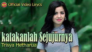 Download lagu Katakanlah sejujurnya - Trisya Hetharua I Official Video Lirycs
