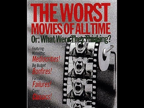 What Are Some Of The Worst Movies Ever Made?