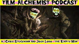 The Empty Man with Chris Stuckmann and Josh Lobo (Film Alchemist Podcast)
