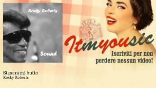 Rocky Roberts - Stasera mi butto - ITmYOUsic