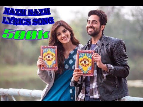 Nazm Nazm Lyrics | Bareilly Ki Barfi | Kriti Sanon, Ayushmann Khurrana & Rajkummar Rao | Arko
