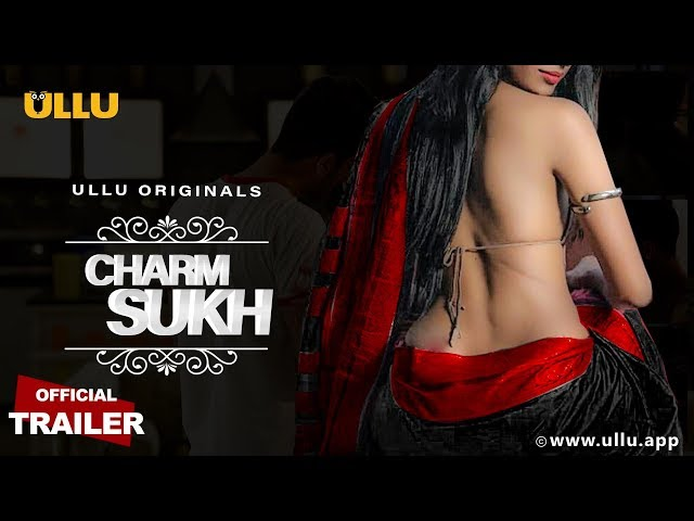 Charmsukh | Official Trailer | Streaming Now only on ULLU app