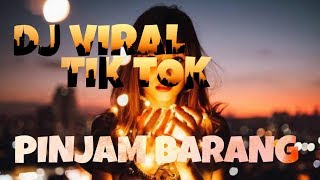 Download DJ viral🔊 PINJAM BARANG 2020