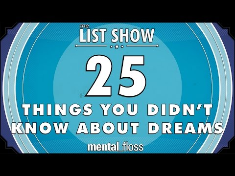 25 Things You Didn't Know About Dreams - mental_floss List Show Ep. 321