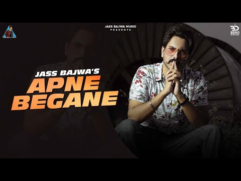 Apne Begane (Official Video) Jass Bajwa | Latest Punjabi Songs 2020 | New Punjabi Songs 2020