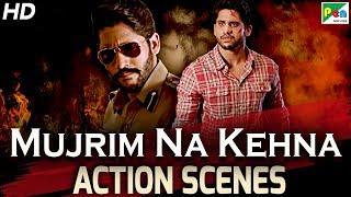 Mujrim Na Kehna - Best Action Scenes   New Hindi Dubbed Movie   Naga Chaitanya, Manjima Mohan