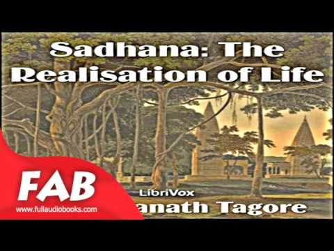Sadhana, The Realisation of Life, version 2 Full Audiobook b