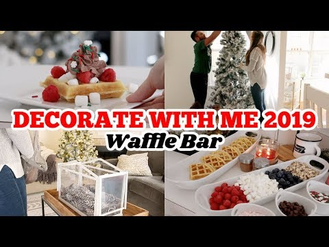 DECORATE WITH ME FOR CHRISTMAS ✨🎄 CHRISTMAS DECOR 2019 | Waffle Bar Ideas