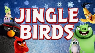Jingle Birds - A Holiday Song From The Cast of Angry Birds 2