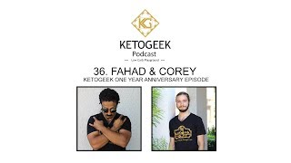 36. Creating Anti-Obesogenic Foods & Why Ketosis May Not Be The Solution || Fahad Ahmad & Corey Behn