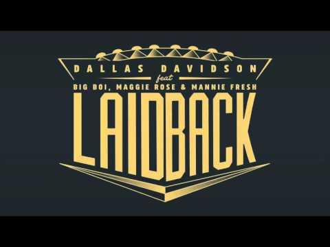 Dallas Davidson - Laid Back (feat. Big Boi, Maggie Rose & Mannie Fresh)