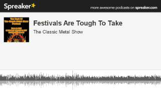 Festivals Are Tough To Take (made with Spreaker)