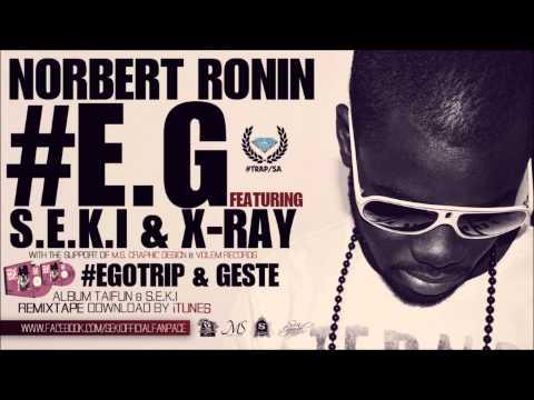 Norbert Ronin - #E.G feat. S.E.K.I & X-Ray (prod. Norbert Ronin)