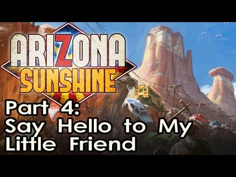 Arizona Sunshine [VIVE] - Say Hello to My Little Friend (Part 4)