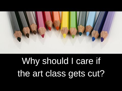 why-should-i-care-if-the-art-class-gets-cut?!