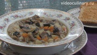 Грибной суп с поджаркой - Рецепт Бабушки Эммы
