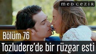 Medcezir 76.Bölüm | Tozludere'den bir rüzgar esti!