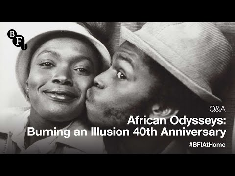BFI at Home I African Odysseys: Burning an Illusion 40th Anniversary Q&A