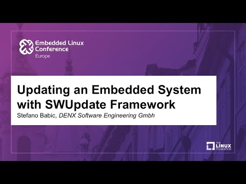Updating an Embedded System with SWUpdate Framework - Stefano Babic, DENX Software Engineering Gmbh