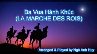 Ba Vua Hành Khúc (LA MARCHE DES ROIS) với lời nhạc