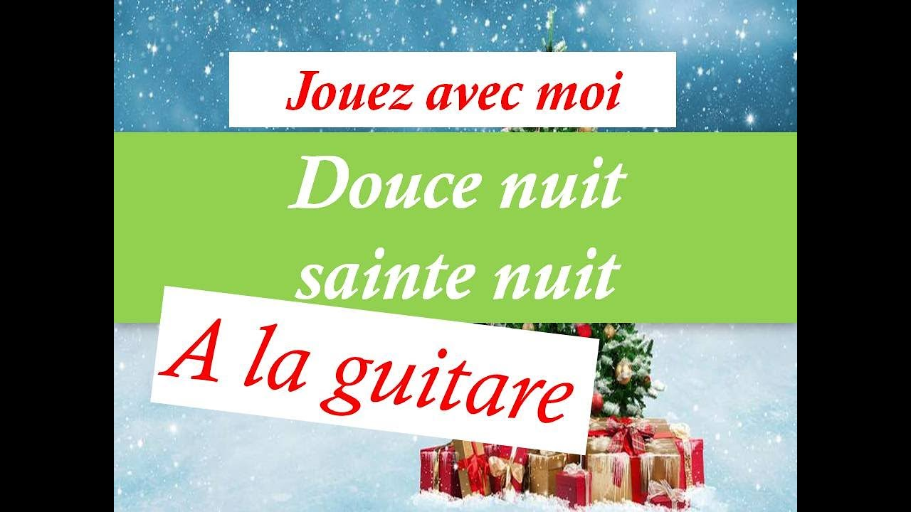 douce nuit sainte nuit tuto guitare cover chant de noel partition youtube. Black Bedroom Furniture Sets. Home Design Ideas