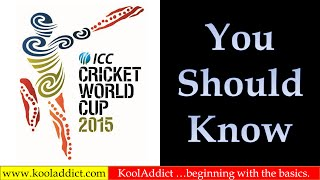 ICC World Cup 2015 – You Should Know (Cricket World Cup 2015 Special)