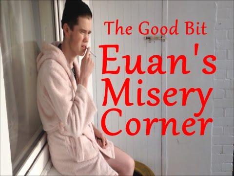 Euan's Misery Corner 22/4/16 - The Good Bit Episode 3 Clip