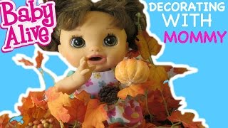 Baby Alive Decorating With Mommy For Thanksgiving