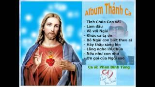 Album Nhạc Thánh Ca - Tình Chúa Cao Vời - Phan Đinh Tùng