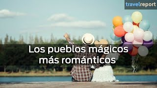 Baixar Los pueblos mágicos más románticos