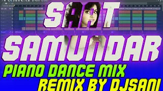 #Wedding Song-Saat Samundar Piano Dance Mix Remix By(Djsani) Mp3 And Flp Project Free Download