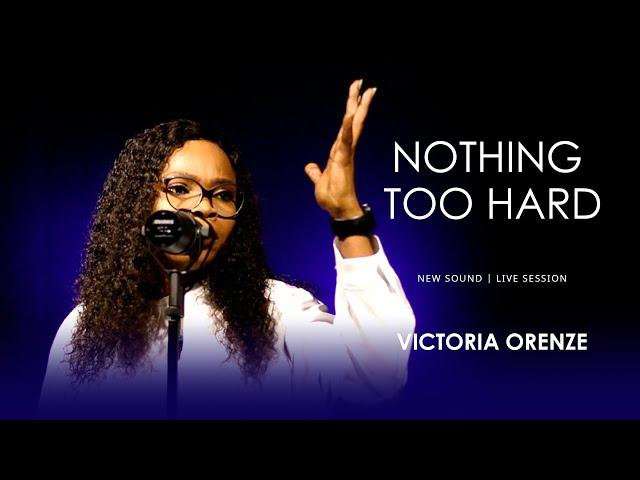 VICTORIA ORENZE- NOTHING TOO HARD