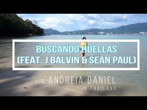 ZIN Andreia Daniel - Buscando Huellas (feat. J Balvin & Sean Paul) in Thailand