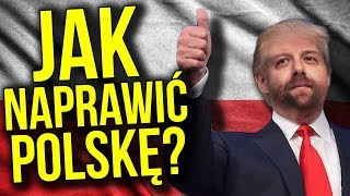 Co Zrobić by w Polsce Było i Żyło się Lepiej - Komentator