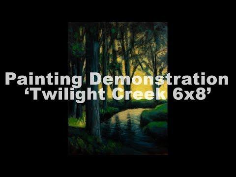 Twilight Creek 6×8 RedoTonalist Landscape Painting Demonstration