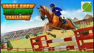 Horse Show Jumping Challenge - Android Gameplay Hd