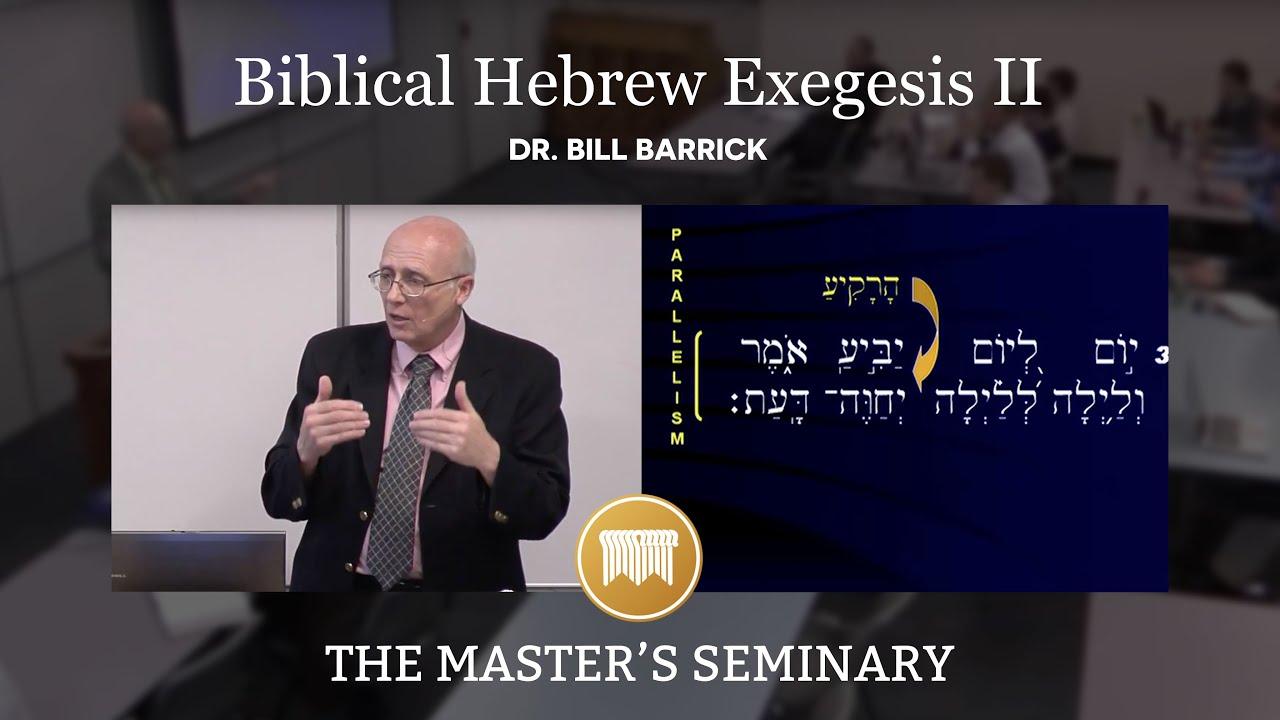 Lecture 13: Biblical Hebrew Exegesis II - Dr. Bill Barrick ...