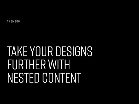 Take Your Designs Further with Nested Content