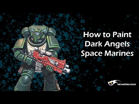 How To Paint Dark Angels Space Marines