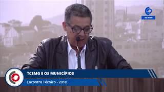 ENCONTRO TÉCNICO 2018 - TCEMG E OS MUNICÍPIOS 4ª PARTE 20.04.18