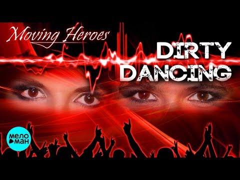 Moving Heroes - Dirty dancing